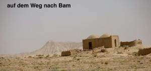 auf dem Weg nach Bam
